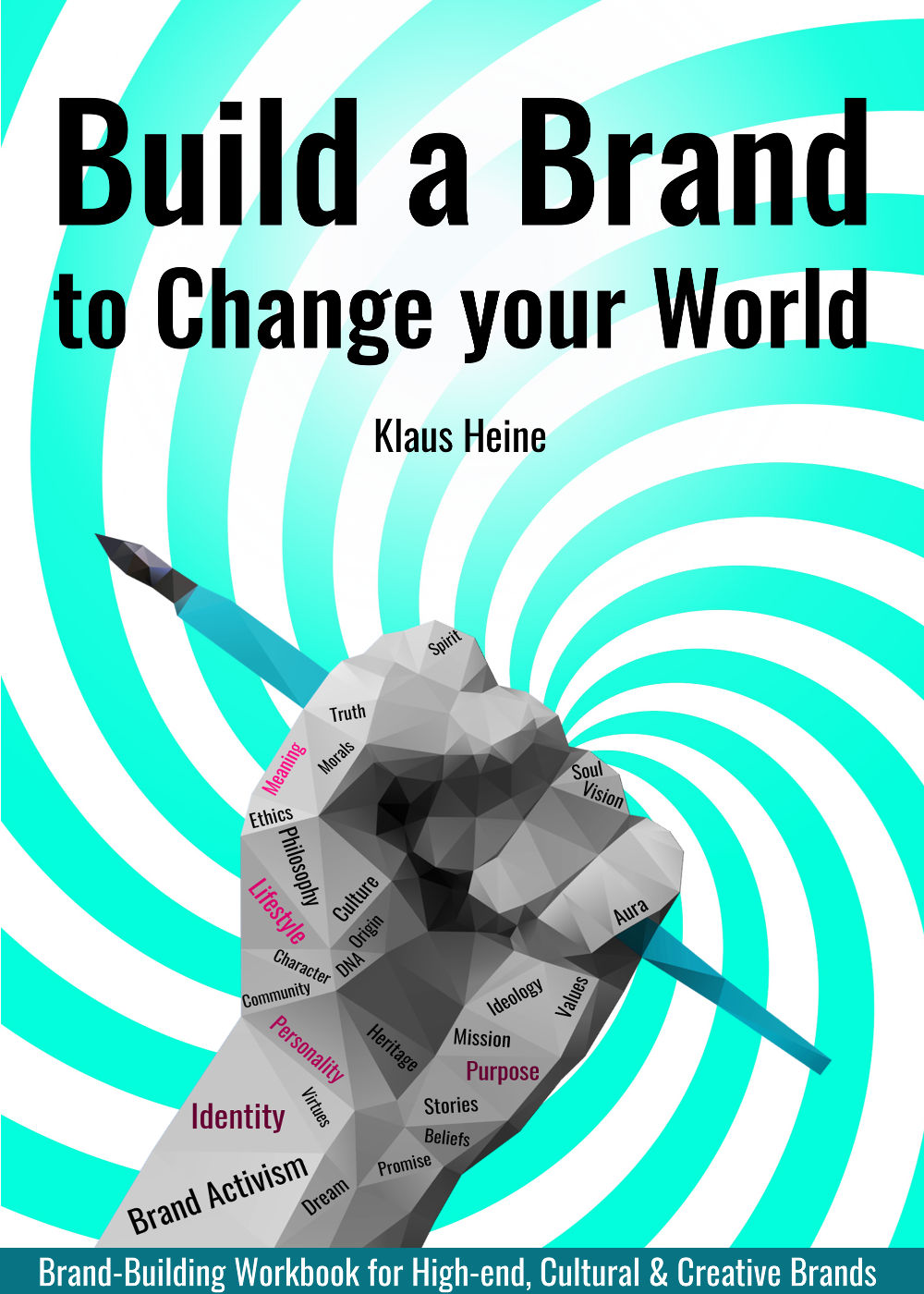 Workbook Brand-Building: How to turn your Business (Idea) into a Strong Brand